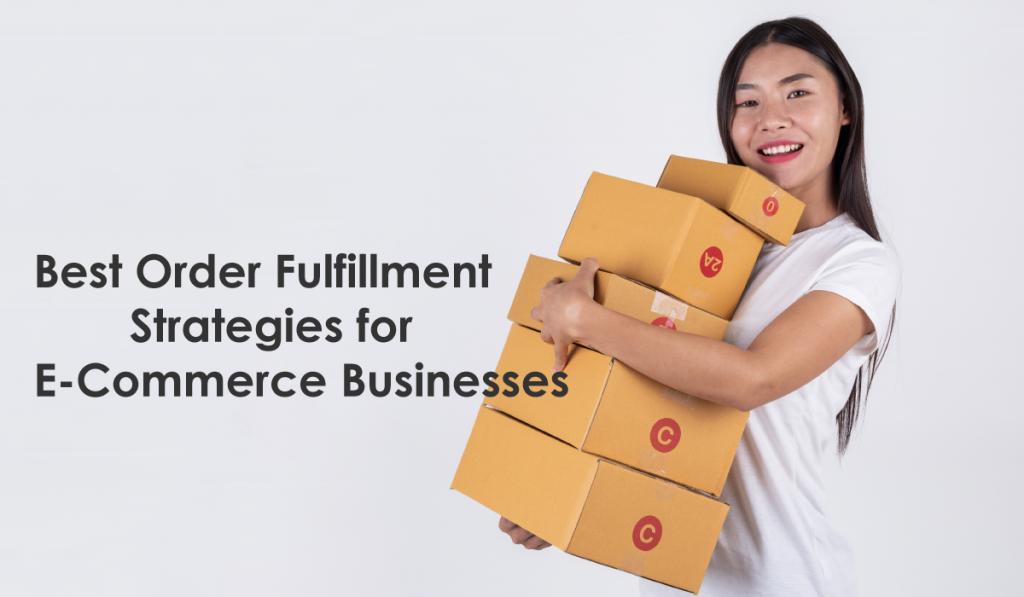 best order fulfillment strategies for e-commerce